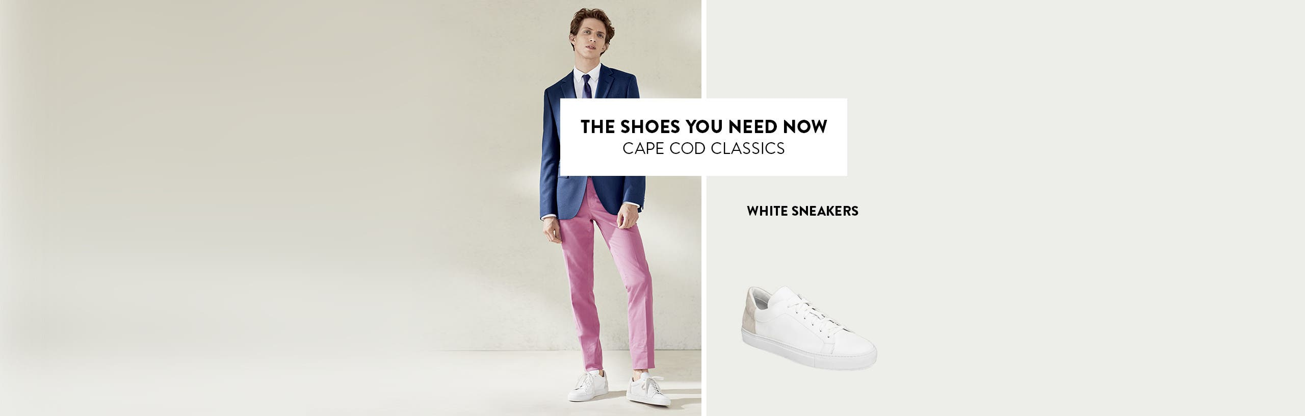 The shoes you need now: Cape Cod classics. Shop white sneakers.