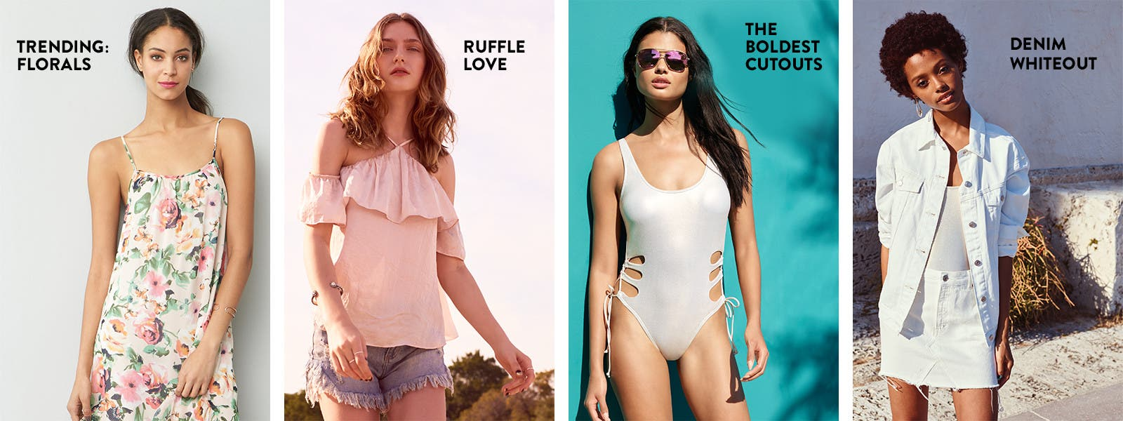 Floral prints are now trending. / Ruffle love. / Swimsuits with bold cutouts. / White denim for women.