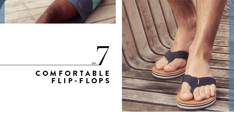7: comfortable flip-flops.