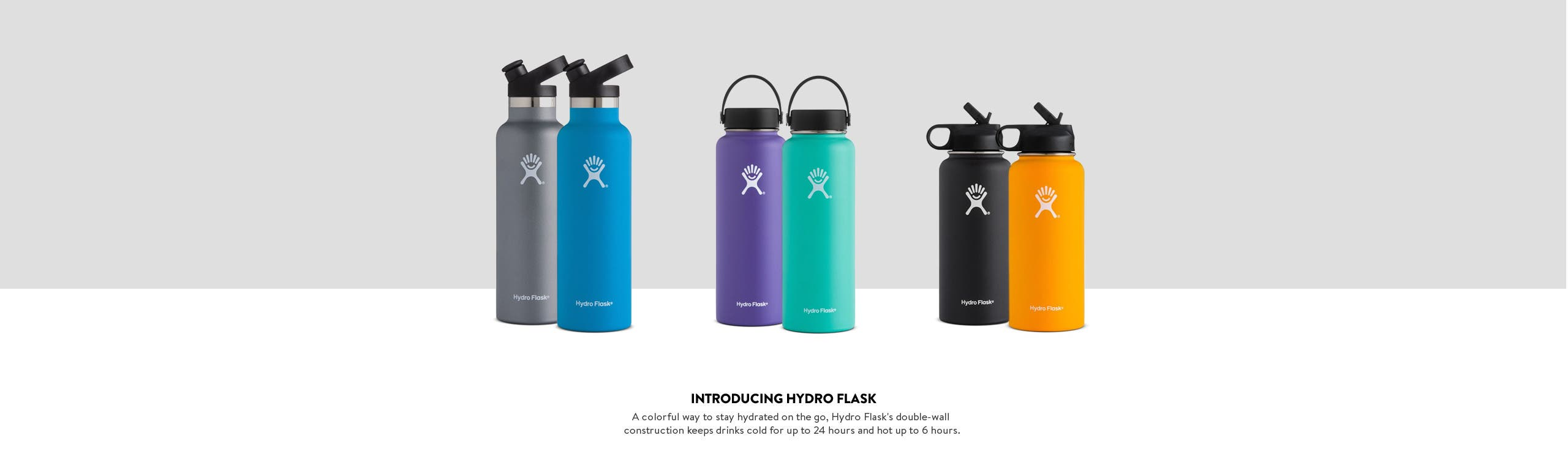 Introducing Hydro Flask water bottles.