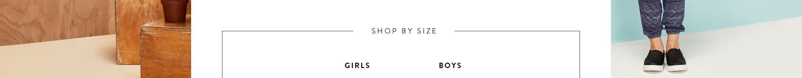 Shop by size for girls and boys.