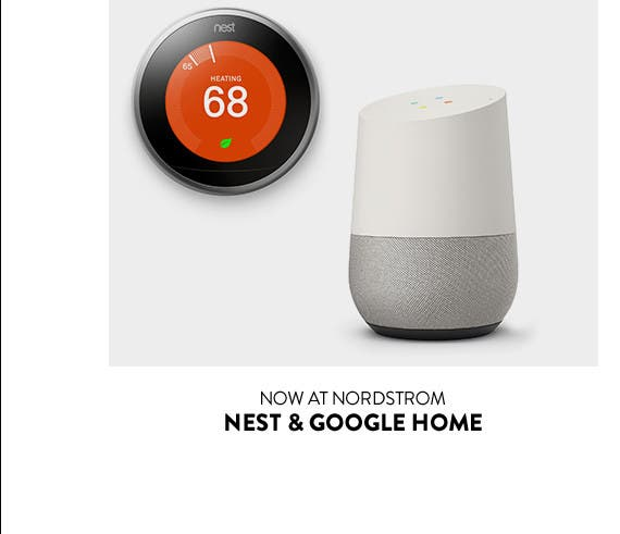 Now at Nordstrom: Nest and Google Home.