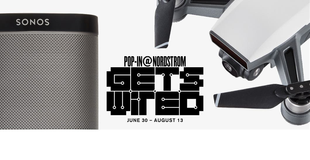 Coming soon: Pop-In@Nordstrom Gets Wired. June 30-August 13.
