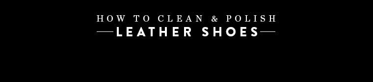 How to clean & polish leather shoes.