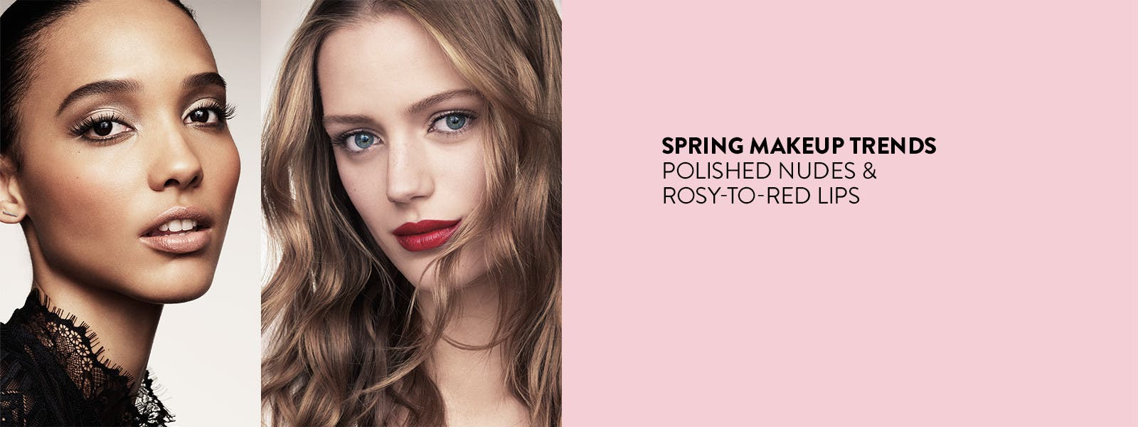 Spring makeup trends: polished nudes and rosy-to-red lips.