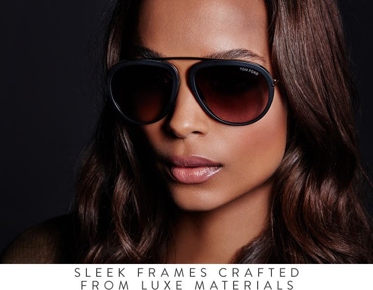Sleek frames crafted from luxe materials.