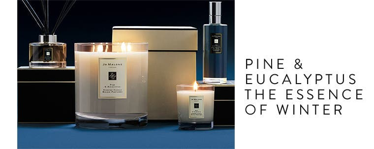 Jo Malone London Pine & Eucalyptus: the essence of winter.
