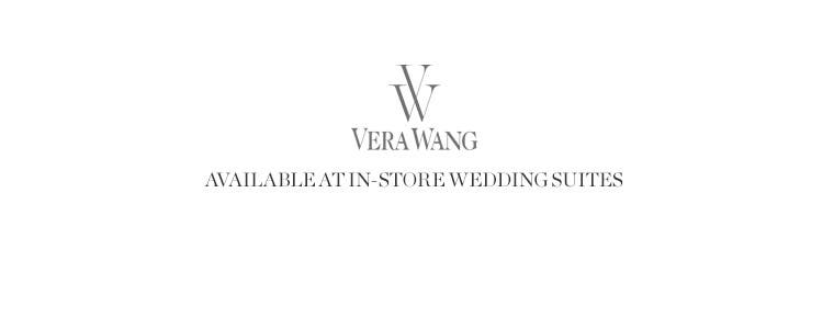Vera Wang wedding dresses. Available at selected in-store Wedding Suites.