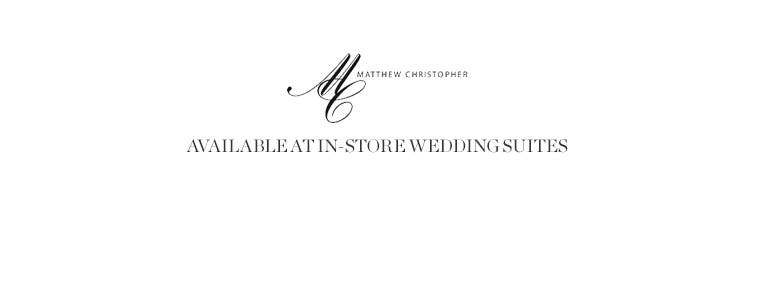 Matthew Christopher wedding dresses available at in-store Wedding Suites.