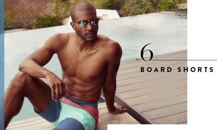 6: board shorts.