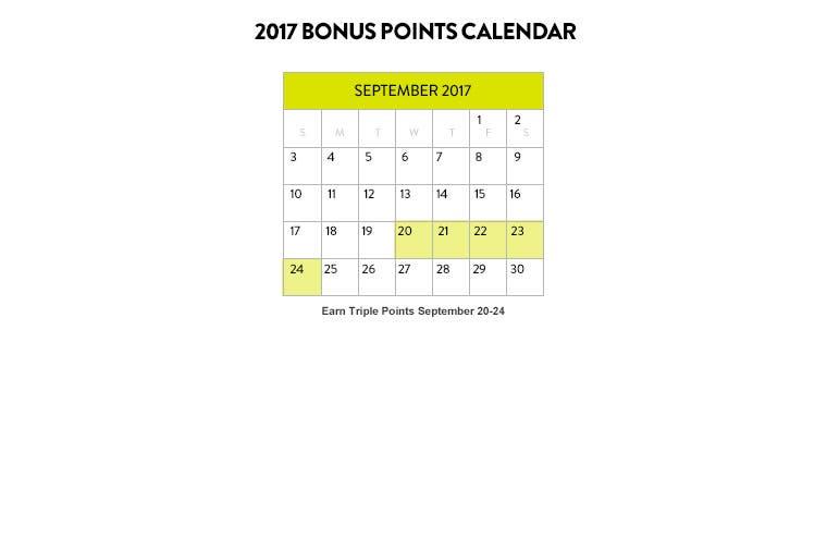 2017 Bonus Points Calendar: Earn Triple Points September 20-24.