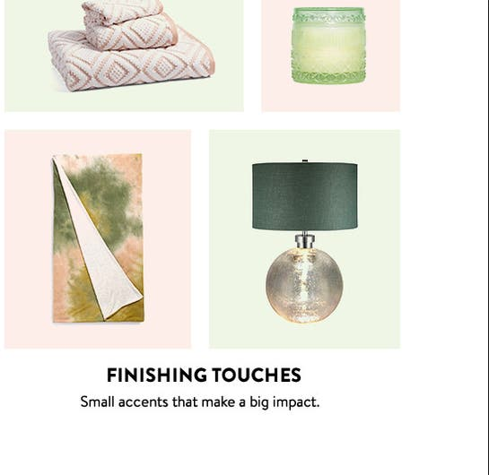 Finishing touches: accent your space.