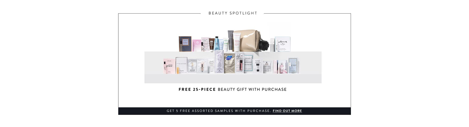 Free 25-piece gift with any $150 beauty or fragrance purchase. Get 5 free assorted samples with purchase. Find out more.