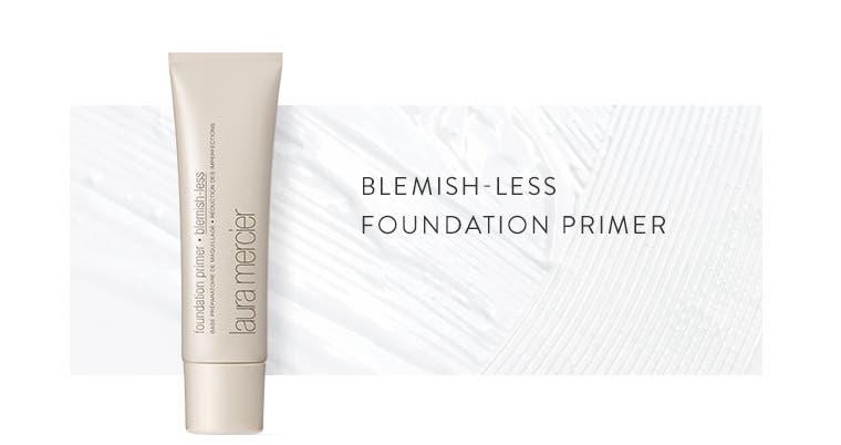 New from Laura Mercier: Blemish-Less Foundation Primer.