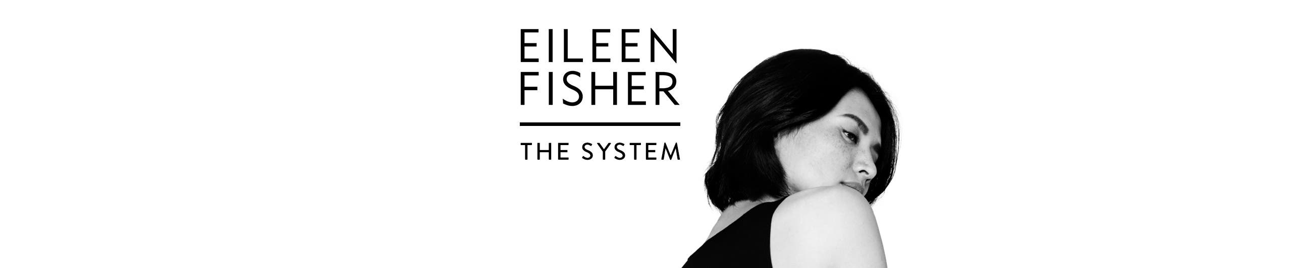 Eileen Fisher: The System collection.