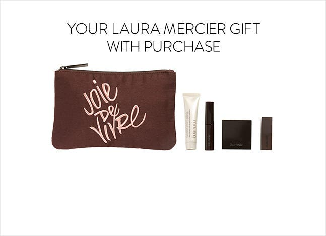 Your Laura Mercier gift with purchase.