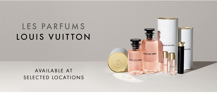 Louis Vuitton Les Parfums available at selected locations.