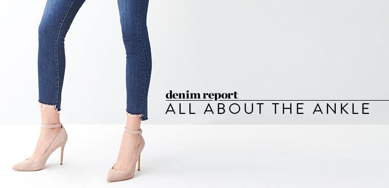 Denim report: all about the ankle.