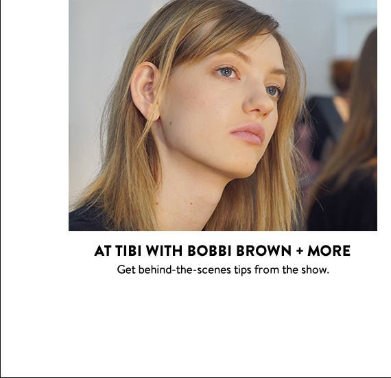 New York Fashion Week backstage beauty: at Tibi with Bobbi Brown.