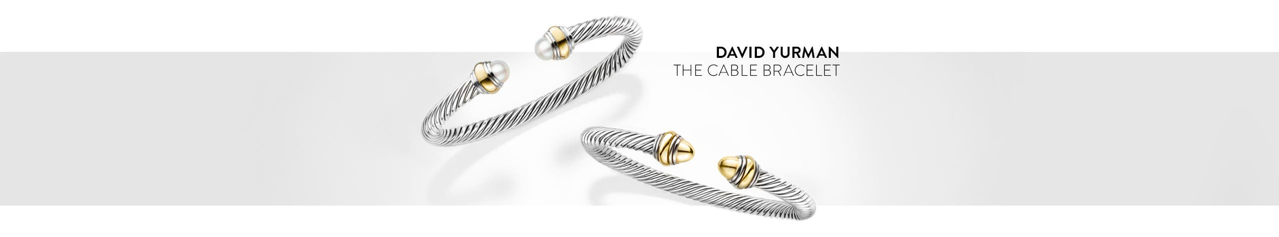 David Yurman: the cable bracelet.