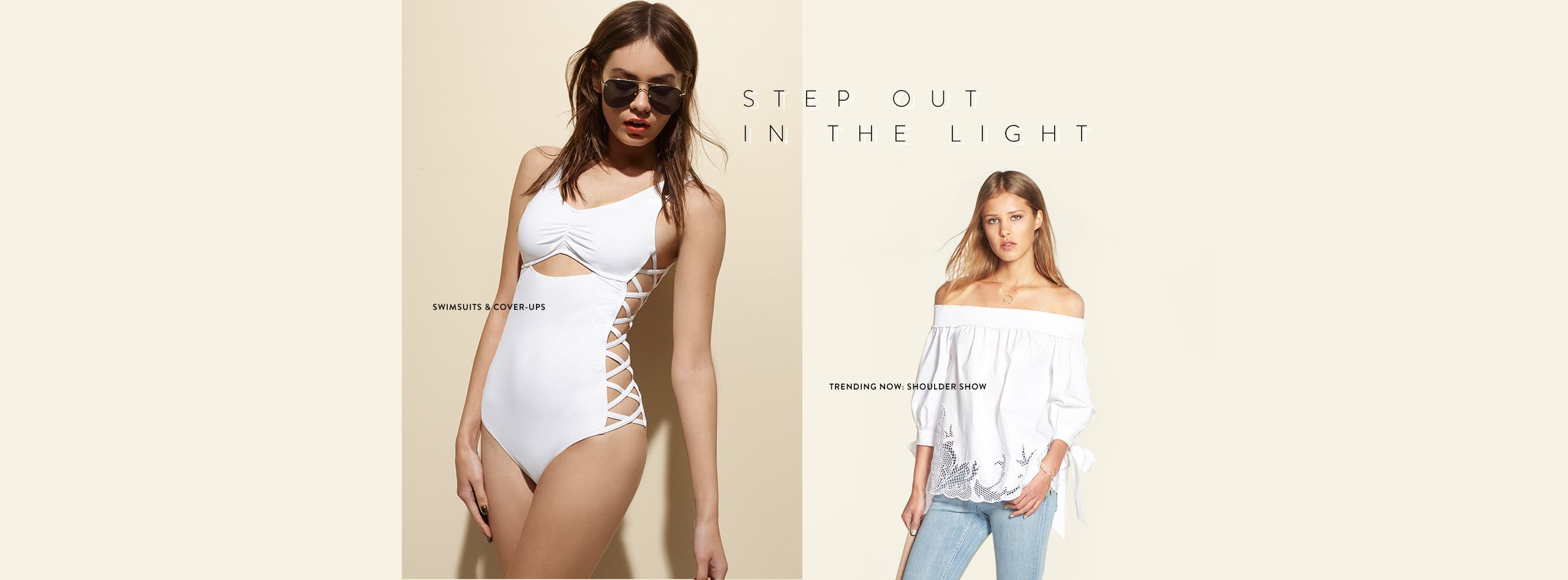 Step out in the light in new swimsuits and cover-ups, plus shoulder-baring tops for summer.