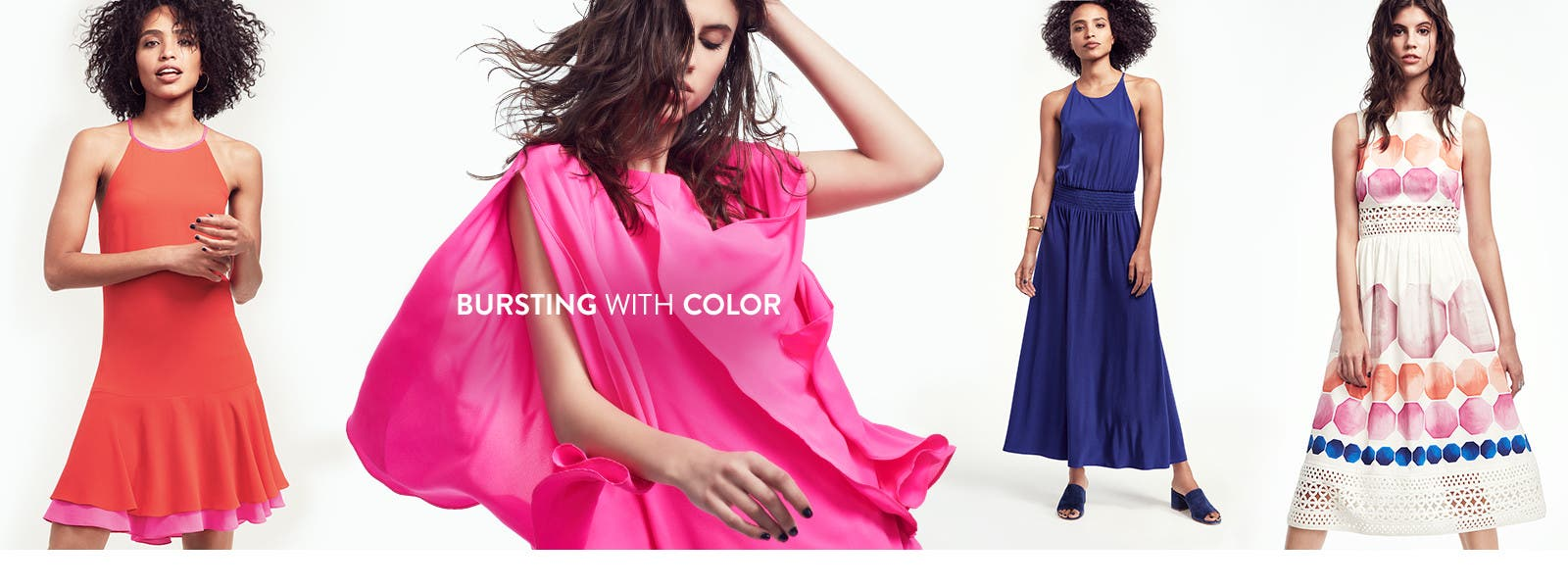 Bursting with color: dresses.