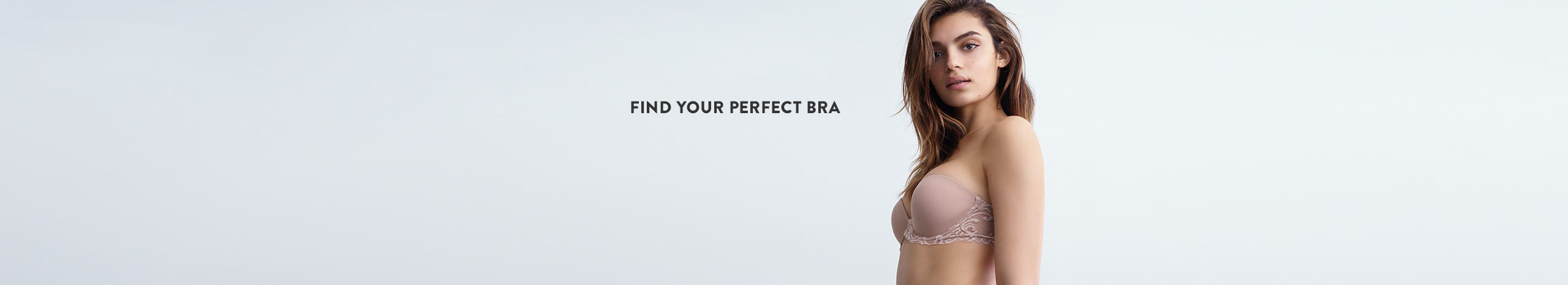 Find your perfect bra.
