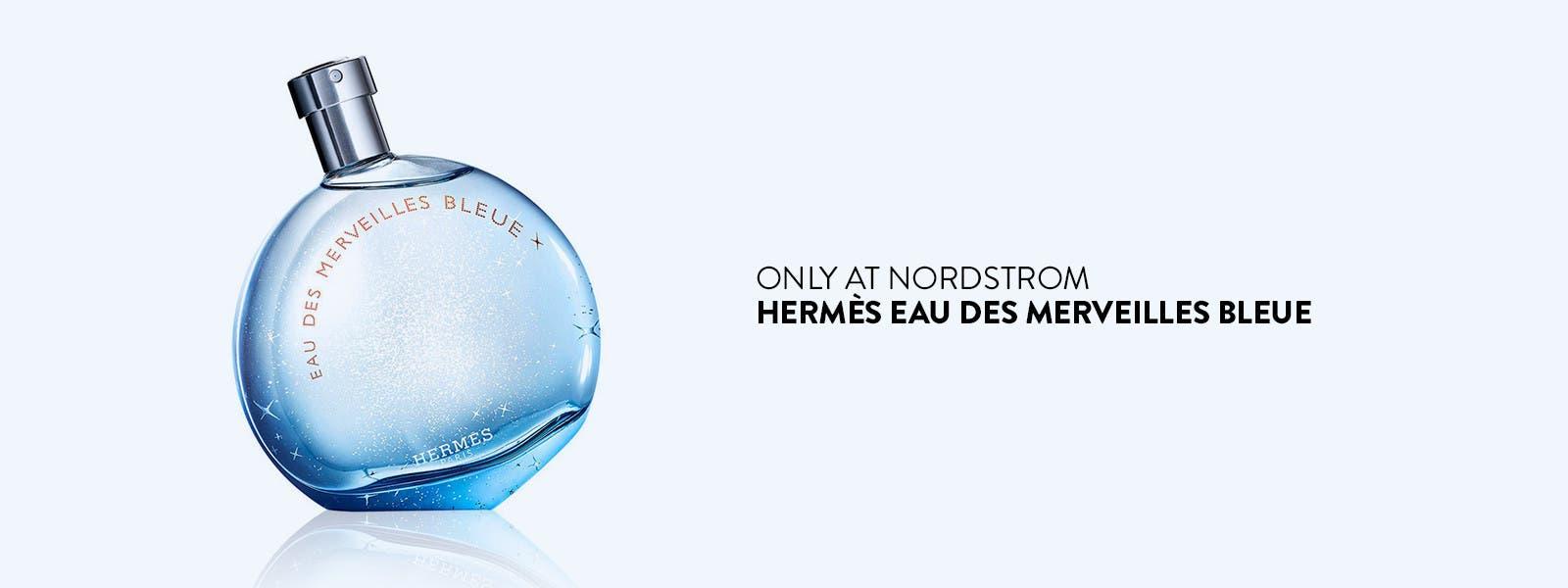 Only at Nordstrom: Hermès Eau Des Merveilles Bleue.