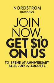 JOIN NOW, GET $10 ON US TO SPEND AT ANNIVERSARY SALE, JULY 22-AUGUST 7.
