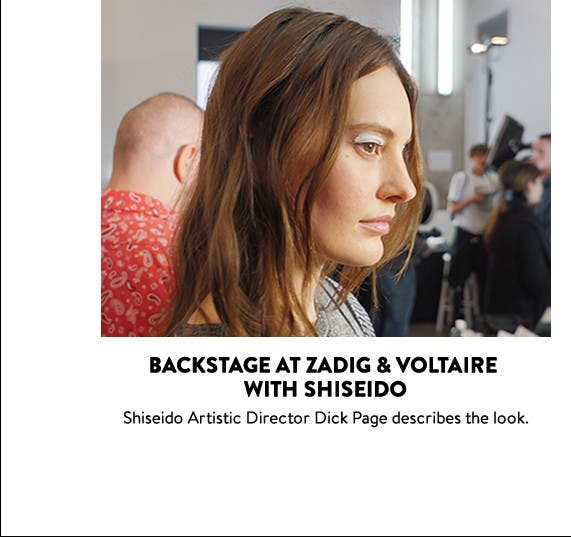 Fashion Week backstage beauty: Shiseido at Zadig and Voltaire.