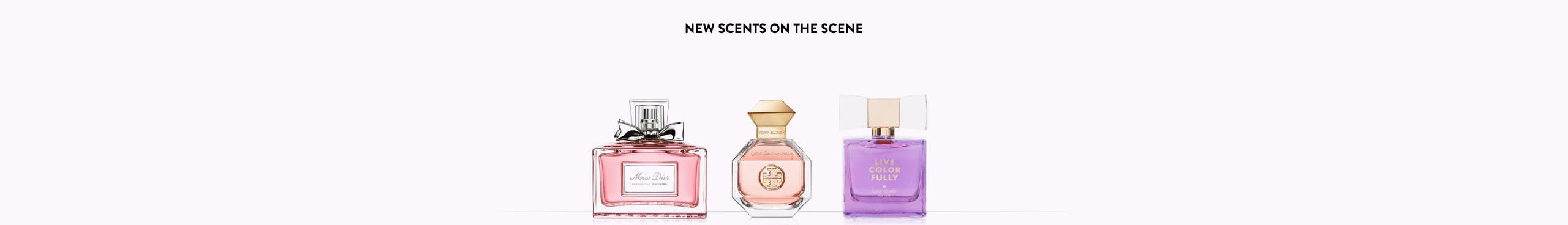 New scents on the scene.