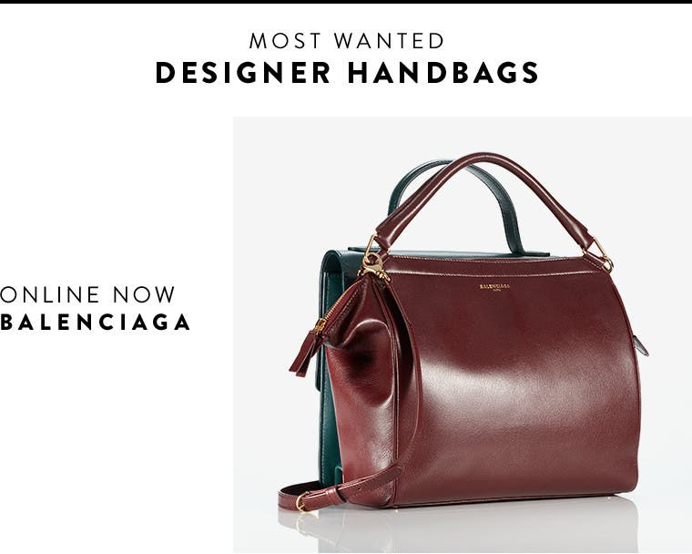 Most wanted designer handbags from Balenciaga and more.