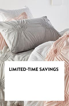 Limited-time savings on bedding, bath and more.