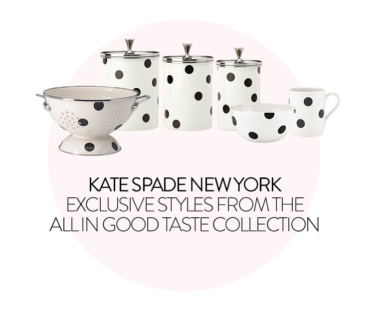 Kate Spade New York, exclusive styles from the 'All in good taste' collection.