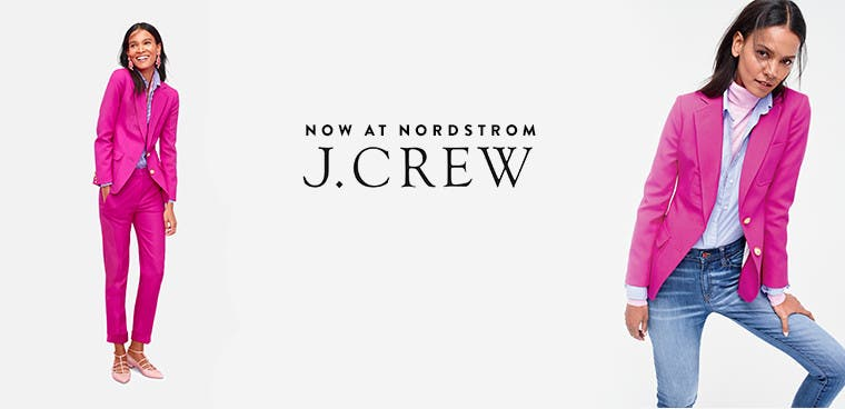 Now at Nordstrom: J.Crew clothing.