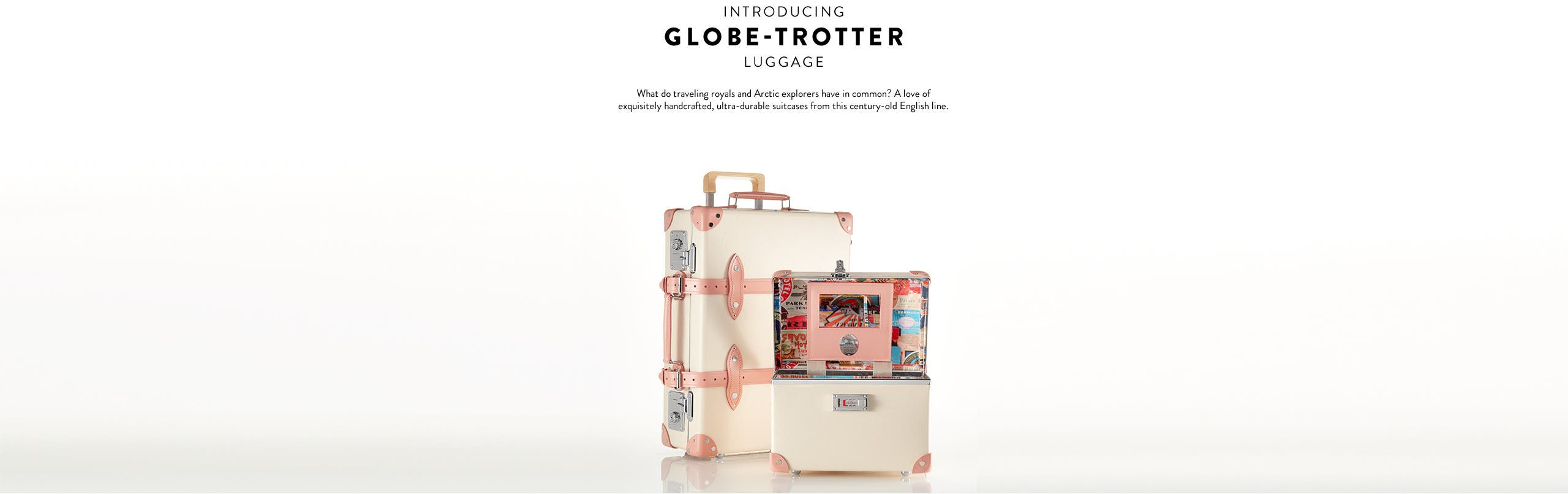 Introducing Globe-Trotter Luggage.