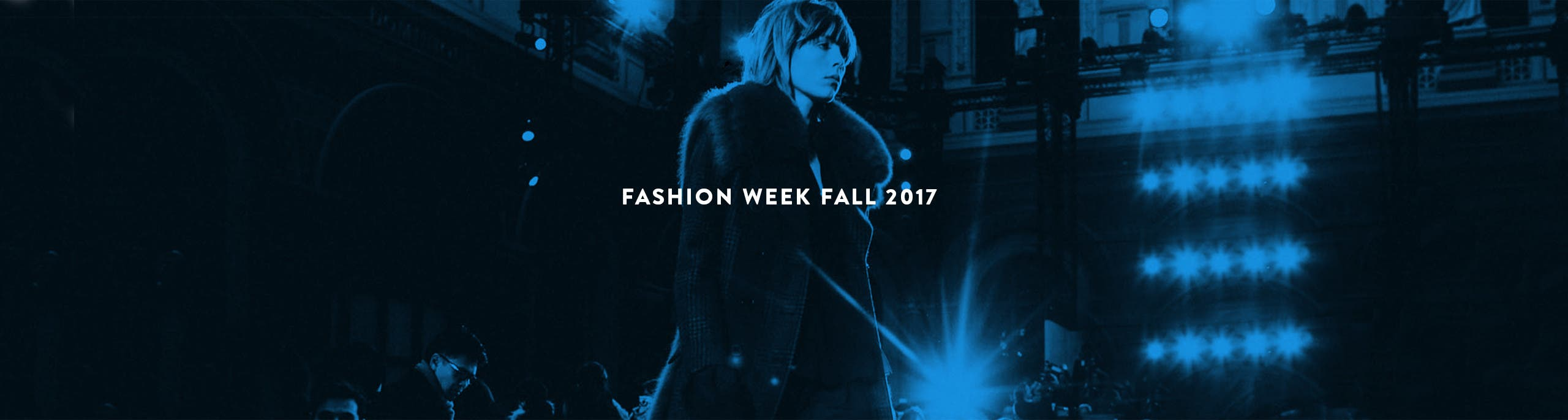 Welcome to Fall 2017 Fashion Week.
