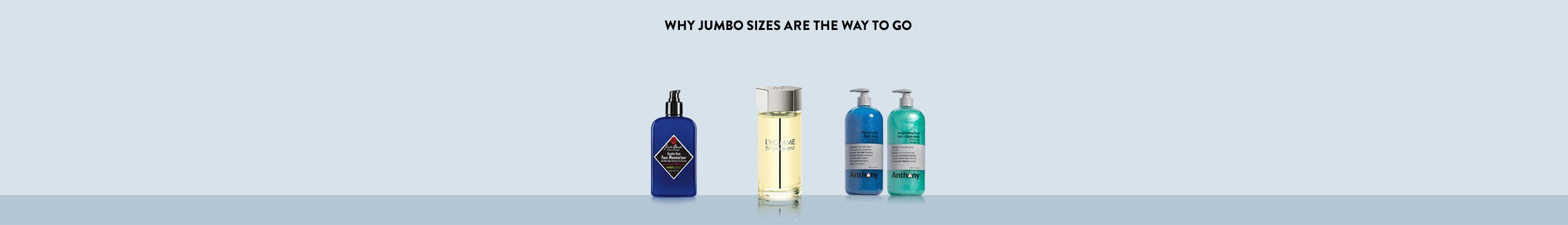 Why jumbo sizes are the way to go.