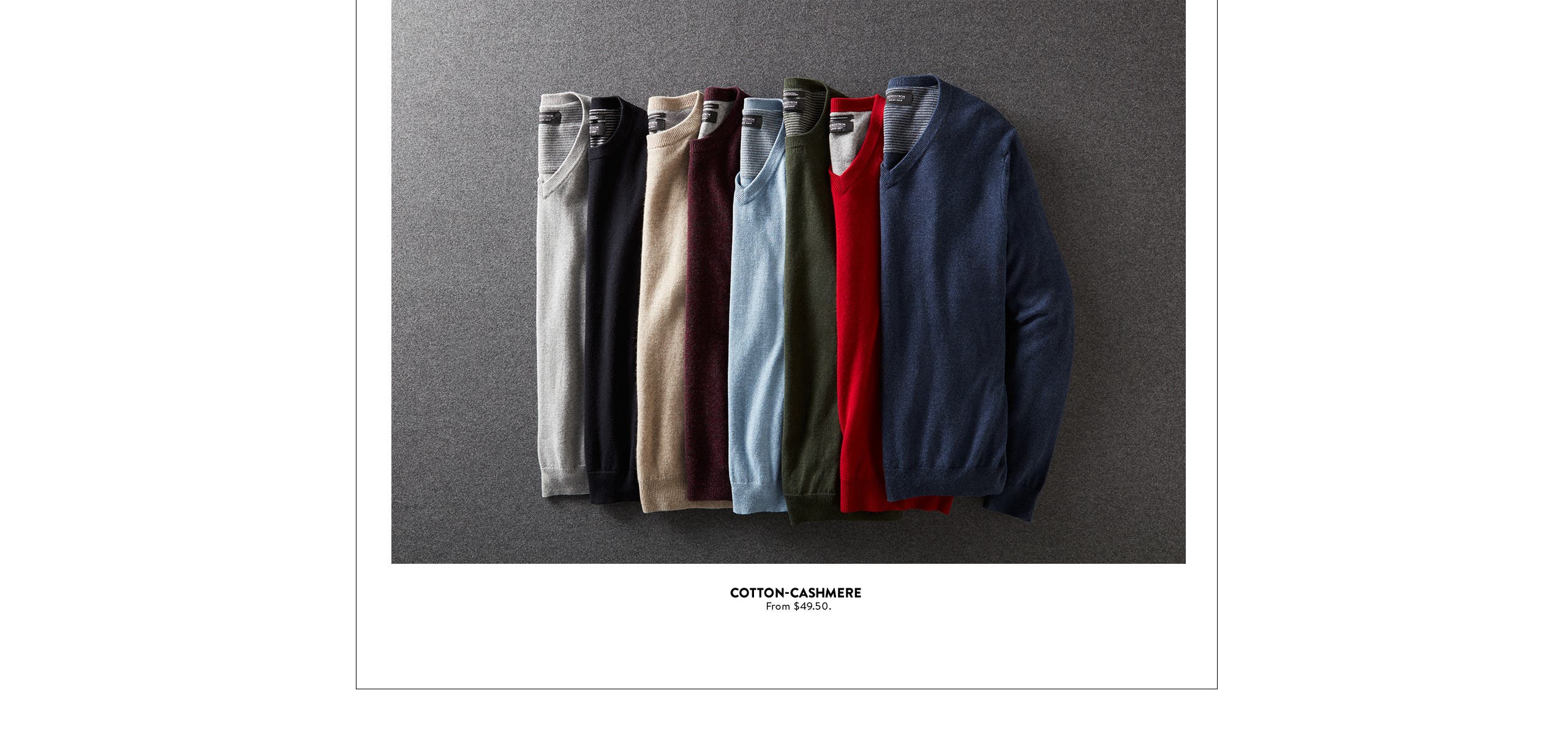 Cotton-cashmere sweaters from $49.50.