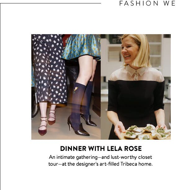 On the scene at Fashion Week: dinner with Lela Rose.