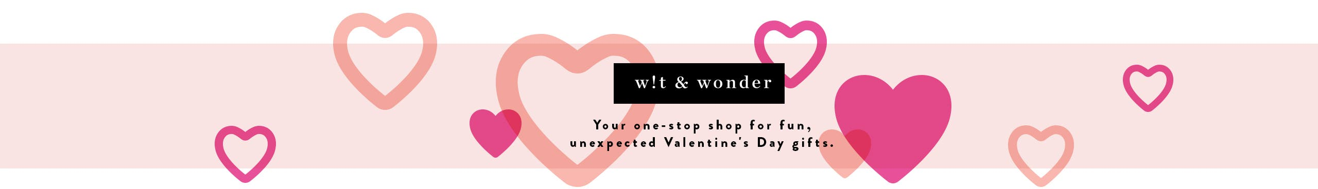 Wit and Wonder- your one-stop shop for fun, unexpected Valentine's Day gifts.