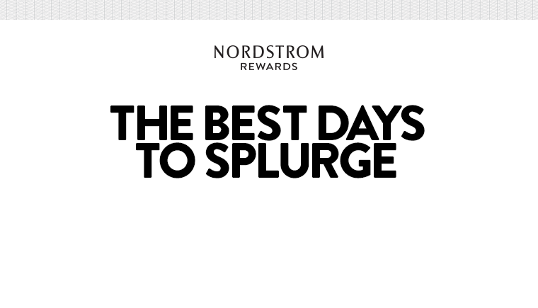 THE BEST DAYS TO SPLURGE