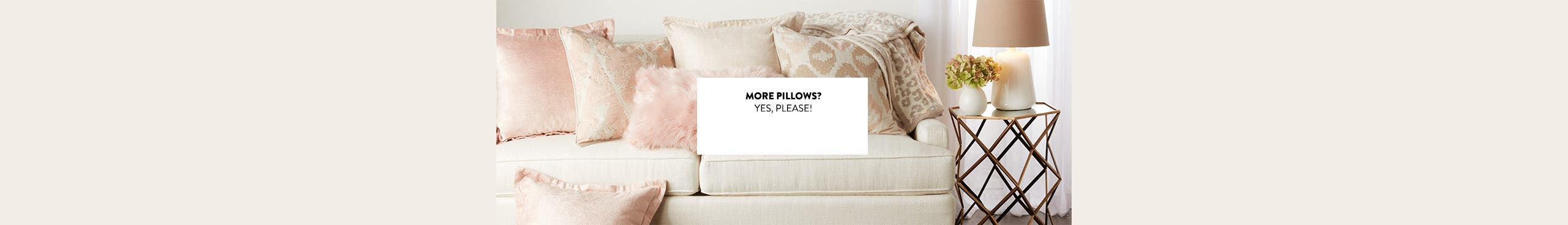 More pillows? Yes, please.
