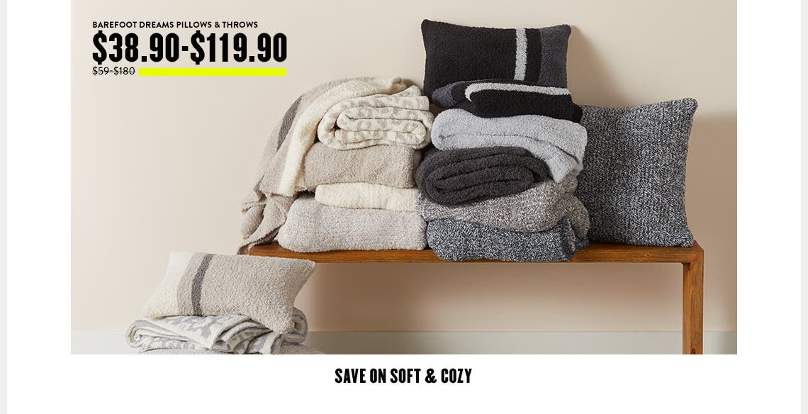 Save on soft and cozy.