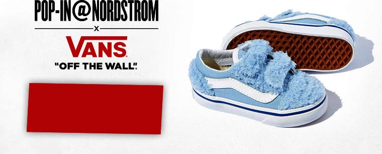 Pop-In@Nordstrom x Vans. August 5-September 4.