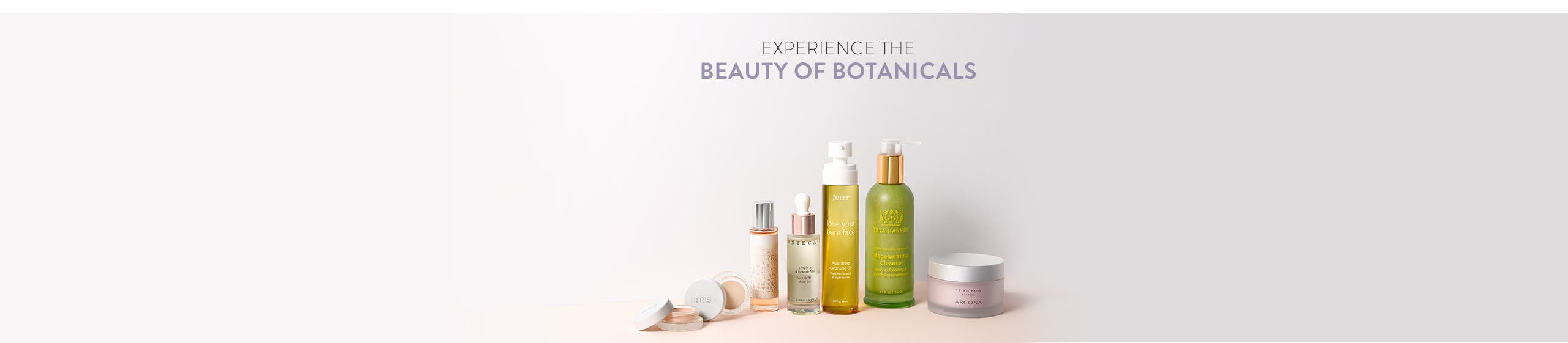 Experience the beauty of botanicals.