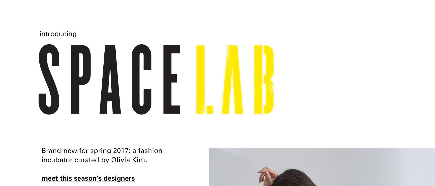 Introducing SPACE Lab, a fashion incubator curated by Olivia Kim.
