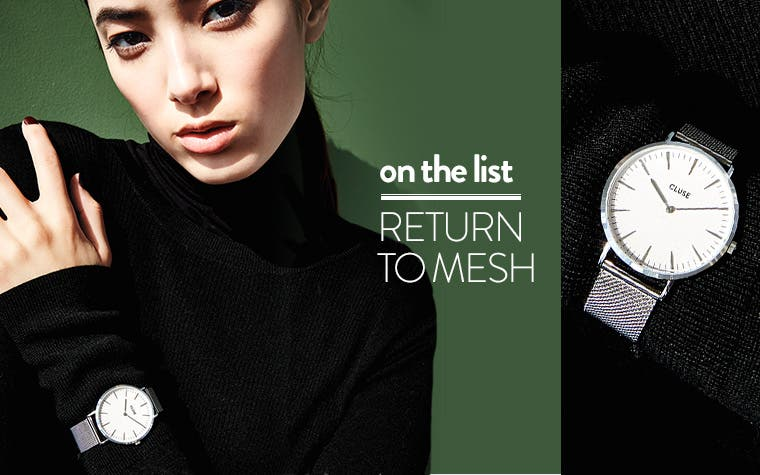 On the list: return to mesh. Shop mesh watches.