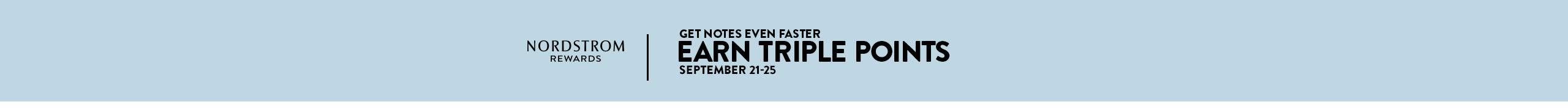 Get rewards even faster. Earn triple points September 21 through 25.