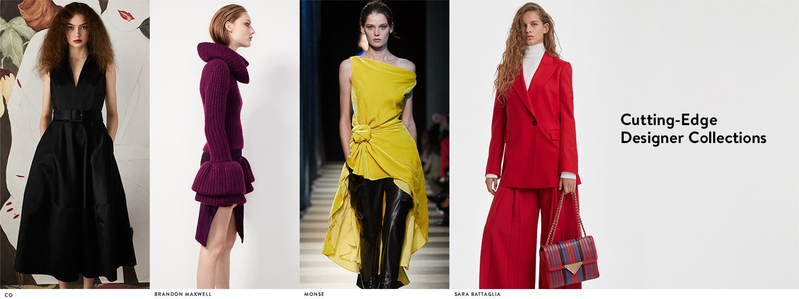 Cutting-edge designer collections: Co, Brandon Maxwell, Monse, Sara Battaglia.